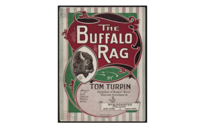 The Buffalo Rag 1904 monographic Tom Turpin Composer Will Rossiter publisher LOC